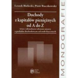 Dochody z kapitałów pieniężnych od A do Z - Leszek Bielecki, Piotr Ruczkowski