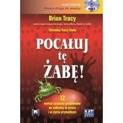 Pocałuj tę żabę - książka audio na CD (CD) - Tracy Brian, Brian Tracy