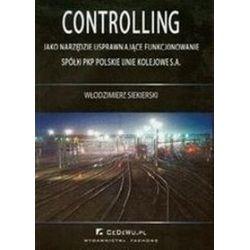 Controlling jako narzędzie usprawniające funkcjonowanie spółki PKP Polskie Linie - Włodzimierz Siekierski