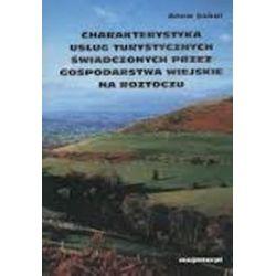 Charakterystyka usług turystycznych świadczonych przez gospodarstwa wiejskie na Roztoczu - Anna Sokal