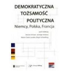 Demokratyczna tożsamość polityczna - Jerzy Holzer, Marie-Claire Lavabre, Gesine Schwan