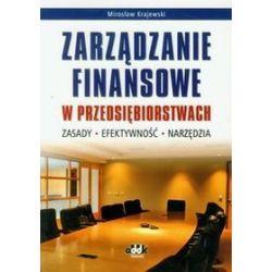 Zarządzanie finansami w przedsiębiorstwach - Mirosław Krajewski