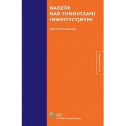 Nadzór nad funduszami inwestycyjnymi - Rafał Mroczkowski