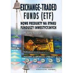 Exchange-Traded Funds . Nowe produkty na rynku funduszy inwestycyjnych - Wioletta Nawrot