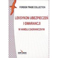 Leksykon ubezpieczeń i gwarancji w handlu zagranicznym - Piotr Kapusta