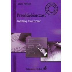 Przedsiębiorczość Podstawy teoretyczne - Teresa Piecuch