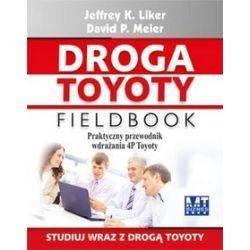 Droga Toyoty Fieldbook. Praktyczny przewodnik wdrażania 4P Toyoty - David Meier, Jeffrey K. Liker, Jeffrey K. Liker