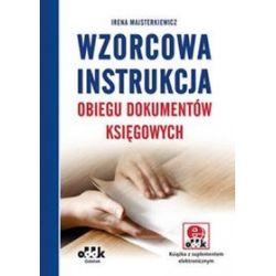 Wzorcowa instrukcja obiegu dokumentów księgowych - Irena Majsterkiewicz