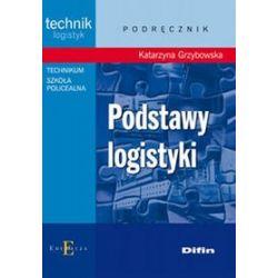 Podstawy logistyki - podręcznik - Katarzyna Grzybowska