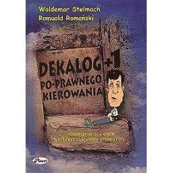 Dekalog +1 Po-prawnego kierowania. Podręcznik dla osób niezbyt lubiących stereotypy - Waldemar Stelmach