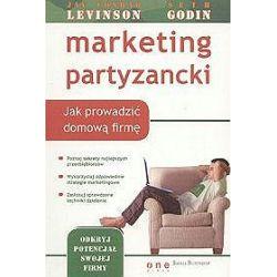 Marketing partyzancki. Jak prowadzić domową firmę - Jay Conrad Lewinson, Seth Godin
