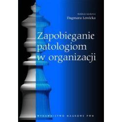 Zapobieganie patologiom w organizacji. Rola funkcji personalnej - Dagmara Lewicka