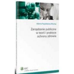 Zarządzanie publiczne w teorii i praktyce ochrony zdrowia - Aldona Frąckiewicz-Wronka