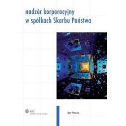 Nadzór korporacyjny w spółkach Skarbu Państwa - Igor Postuła