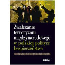 Zwalczanie terroryzmu międzynarodowego w polskiej polityce bezpieczeństwa Zapowiedź