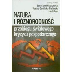 Natura i różnorodność przebiegu światowego kryzysu gospodarczego - Joanna Garlińska-Bielawska, Jacek Pera
