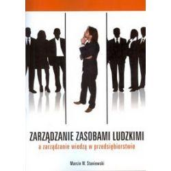 Zarządzanie zasobami ludzkimi, a zarządzanie wiedzą w przedsiębiorstwie - Marcin Staniewski