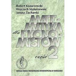 Matematyka dla ekonomistów - część 2 - Robert Kozarzewski, Wojciech Matuszewski, Janusz Zacharski