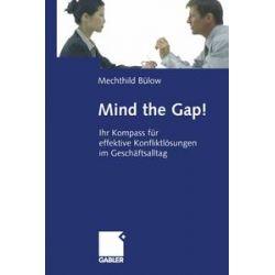 eBooks: Mind the Gap!. Ihr Kompass für effektive Konfliktlösungen im Geschäftsalltag  von Mechthild Bülow