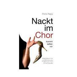 eBooks: Nackt im Chor - kommt selten vor  von Petra Rapp