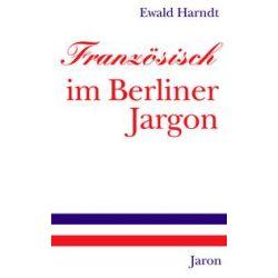eBooks: Französisch im Berliner Jargon  von Ewald Harndt
