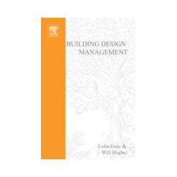 eBooks: Building Design Management  von Colin Gray, Will Hughes