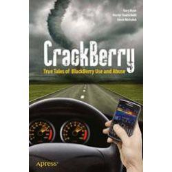 eBooks: CrackBerry  von Kevin Michaluk, Martin Trautschold, Gary Mazo