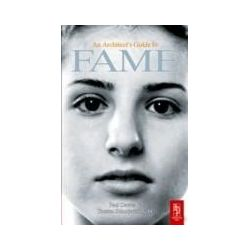 eBooks: Architect's Guide to Fame. A Collection of Essays on why they got Famous and You didn't