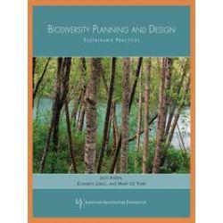 eBooks: Biodiversity Planning and Design. Sustainable Practices  von Jack Ahern, Elizabeth Leduc, Mary Lee York, Landscape Architecture Foundation
