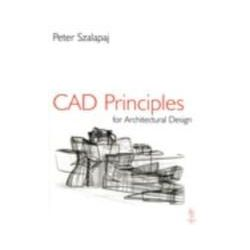 eBooks: CAD Principles for Architectural Design  von Peter Szalapaj
