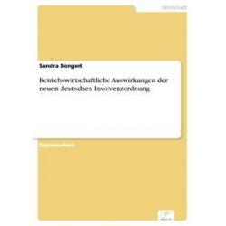 eBooks: Betriebswirtschaftliche Auswirkungen der neuen deutschen Insolvenzordnung  von Sandra Bongert