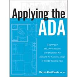 eBooks: Applying the ADA. Designing for The 2010 Americans with Disabilities Act Standards for Accessible Design in Multiple Building Types  von Marcela A. Rhoads