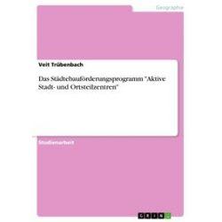 """eBooks: Das Städtebauförderungsprogramm """"Aktive Stadt- und Ortsteilzentren""""  von Veit Trübenbach"""
