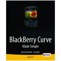 eBooks: Blackberry Curve Made Simple. For the Blackberry Curve 8520, 8530 and 8500 Series  von Gary Mazo, Martin Trautschold