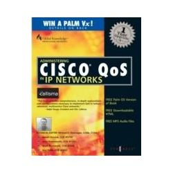 eBooks: Administering Cisco QoS in IP Networks. Including CallManager 3.0, QoS, and uOne  von Syngress
