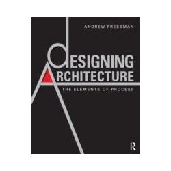 eBooks: Designing Architecture. The Elements of Process  von Andrew Pressman