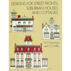 eBooks: Designs for Street Fronts, Suburban Houses and Cottages  von M. F. Cummings, George E. Kimball