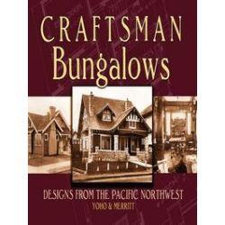 eBooks: Craftsman Bungalows. Designs from the Pacific Northwest  von Yoho & Merritt