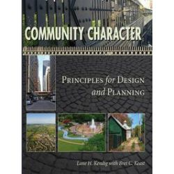 eBooks: Community Character. Principles for Design and Planning  von Lane H. Kendig, Bret C. Keast