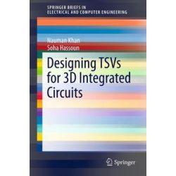 eBooks: Designing TSVs for 3D Integrated Circuits  von Nauman Khan, Soha Hassoun
