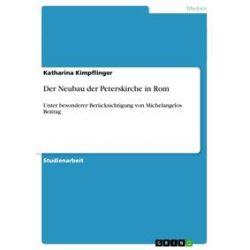eBooks: Der Neubau der Peterskirche in Rom  von Katharina Kimpflinger