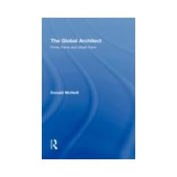 eBooks: Global Architect. Firms, Fame and Urban Form  von Donald McNeill