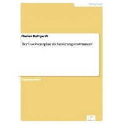 eBooks: Der Insolvenzplan als Sanierungsinstrument  von Florian Rottgardt