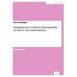 eBooks: Erfolgsfaktoren weiblicher Führungskräfte im Garten- und Landschaftsbau  von Silvia Adolphy
