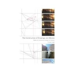 eBooks: Construction of Drawings and Movies. Models for  Architectural Design and Analysis  von Thomas Forget