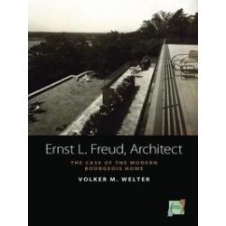 eBooks: Ernst L. Freud, Architect. The Case of the Modern Bourgeois Home  von Volker M. Welter