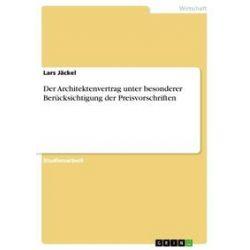 eBooks: Der Architektenvertrag unter besonderer Berücksichtigung der Preisvorschriften  von Lars Jäckel
