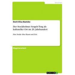 eBooks: Der Stockholmer Sergels Torg als kultureller Ort im 20. Jahrhundert  von Dorit Elisa Baetcke