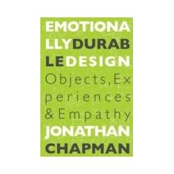 eBooks: Emotionally Durable Design. &quote;Objects, Experiences and Empathy&quote;  von Jonathan Chapman