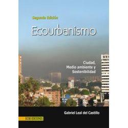 eBooks: Ecourbanismo. Ciudad, medio ambiente y sostenibilidad  von Gabriel Leal Del Castillo